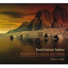 David Friedman (geb. 1944): Rodney's Parallel Universe, CD
