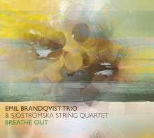 Emil Brandqvist (geb. 1981): Breathe Out (Feat. Sjöströmska String Quartet), CD