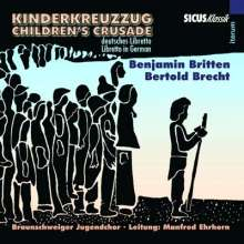 Benjamin Britten (1913-1976): Kinderkreuzzug (Childen's Crusade), CD