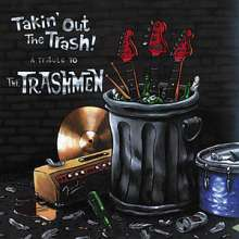 The Trashmen: Takin' Out The Trash - A Tribute To The Trashmen, LP