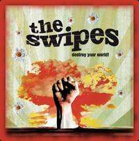 Swipes: Destroy Your World, CD