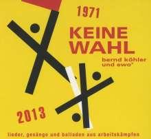 Bernd Köhler & Ewo2: Keine Wahl, CD