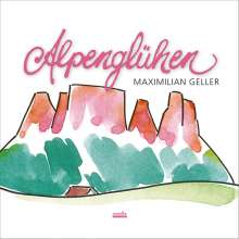 Maximilian Geller: Alpenglühen, CD