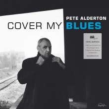 Pete Alderton: Cover My Blues (180g), LP
