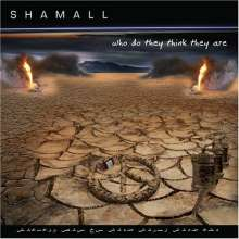 Shamall: Who Do They Think They Are, 2 CDs