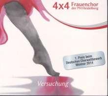 4 x 4 Frauenchor der Pädagogischen Hochschule Heidelberg - Versuchung, CD