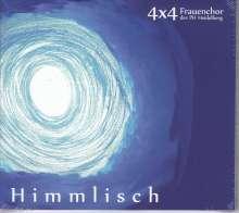 4 x 4 Frauenchor der Pädagogischen Hochschule Heidelberg - Himmlisch, CD