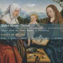 Mater Matris Christi - Musik aus den Annaberger Chorbüchern, SACD