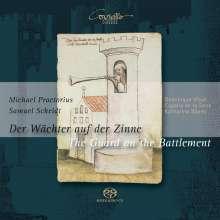 Der Wächer auf der Zinne - Werke von Praetorius & Scheidt, SACD