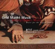 bFIVE Recorder Consort - Geld Macht Musik (Musik für die Fugger), CD