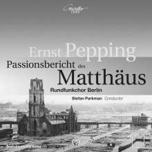 Ernst Pepping (1901-1981): Passionsbericht des Matthäus, SACD