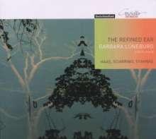 Barbara Lüneburg - The refined ear (Werke f.Violine & Viola), CD