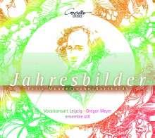 Felix Mendelssohn Bartholdy (1809-1847): Jahresbilder - Lieder und Klavierwerke für Chor & Ensemble, CD