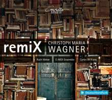 Christoph Maria Wagner (geb. 1966): remiX, CD