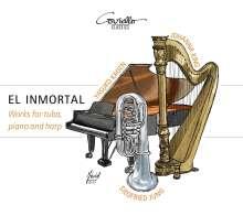 El Inmortal - Werke für Tuba, Klavier & Harfe, CD