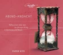 Abend-Andacht - Reflektion über den 30-jährigen Krieg in Dichtung und Musik, CD