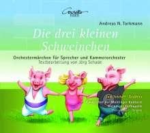 Andreas Nicolai Tarkmann (geb. 1956): Die drei kleinen Schweinchen, CD