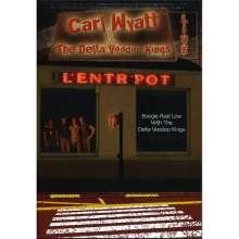 Carl Wyatt & The Delta Voodoo Kings: Live At L'Entr'Pot, DVD