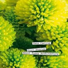 Hans Castrup (geb. 1957): Short Stories About Funny Architecture (Trilogy Part 2), CD