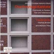 Johann Christian Heinrich Rinck (1770-1846): Chormusik zu Passion,Tod & Vollendung, CD