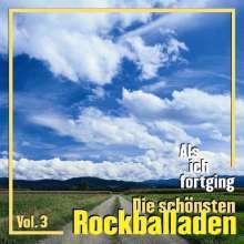 Als ich fortging - Die schönsten Rockballaden Vol. 3, CD