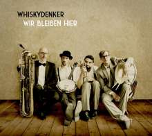 Whiskydenker: Wir bleiben hier, CD