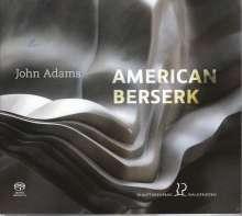 """John Adams (geb. 1947): Kammermusik """"American Berserk"""", SACD"""