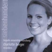 Charlotte Berger & Tiepolo Ensemble Würzburg - Siebenhundert Jahre Musik für Blockflöte, CD