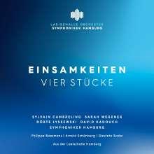 Symphoniker Hamburg - Einsamkeiten (Vier Stücke), CD