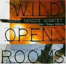 Andre Nendza: Wild Open Rooms, CD