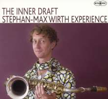 Stephan-Max Wirth (geb. 1968): The Inner Draft, CD