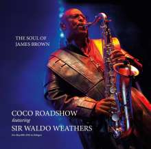 Coco Roadshow Feat. Sir Waldo Weathers: The Soul Of James Brown, CD