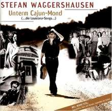Stefan Waggershausen: Unterm Cajun-Mond (...die Louisiana-Songs...), CD