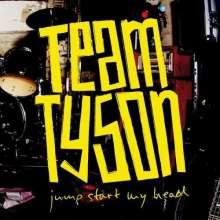 Team Tyson: Jump Start My Head Lp, LP