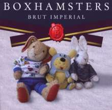 Boxhamsters: Brut Imperial, CD