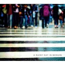 A Rainy Day In Bergen: A rainy day in Bergen, CD
