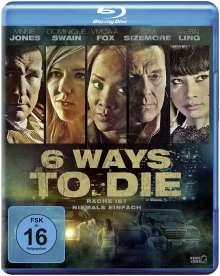 6 Ways to Die (Blu-ray), Blu-ray Disc