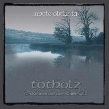 Nocte Obducta: Totholz (ein Raunen aus dem Klammwald), CD