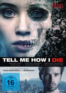 Tell Me How I Die, DVD