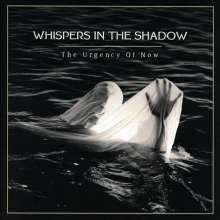 Whispers In The Shadow: The Urgency Of Now, CD