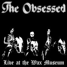The Obsessed: Live At The Wax Museum 1982, 2 LPs
