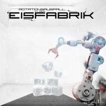 Eisfabrik: Rotationsausfall in der Eisfabrik, CD