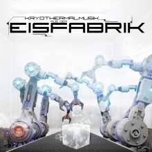 Eisfabrik: Kryothermalmusik aus der Eisfabrik, CD