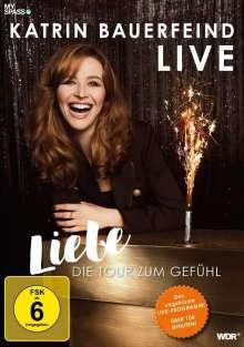 Katrin Bauerfeind Live - Liebe, die Tour zum Gefühl!, DVD