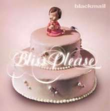 Blackmail: Bliss Please (remastered), 2 LPs und 1 CD