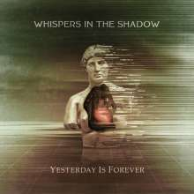 Whispers In The Shadow: Yesterday Is Forever, CD