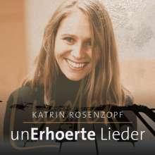 Katrin Rosenzopf: Unerhörte Lieder, CD