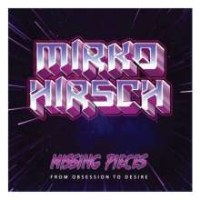 Mirko Hirsch: Missing Pieces: From Obsession To Desire, CD