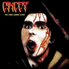 Cancer: To The Gory End (Limited Edition) (Orange Vinyl), LP