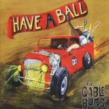 The Cable Bugs: Have A Ball, CD